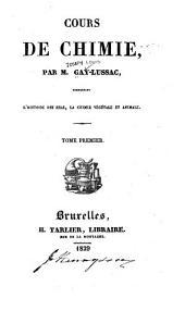 Cours de chimie ...: comprenant l'histoire des sels, la chimie végétale et animale, Volume1