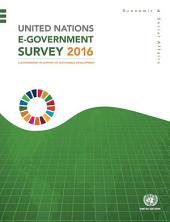 United Nations E-Government Survey 2016: E-Government in Support of Sustainable Development