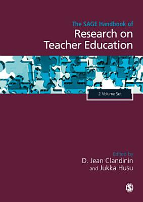 The SAGE Handbook of Research on Teacher Education
