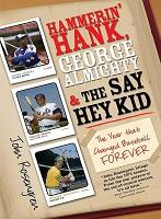 Hammerin  Hank  George Almighty and the Say Hey Kid PDF