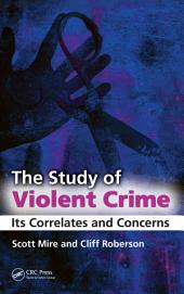 The Study of Violent Crime: Its Correlates and Concerns