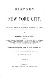 History of New York City: Embracing an Outline Sketch of Events from 1609 to 1830, and a Full Account of Its Development from 1830 to 1884, Volume 2