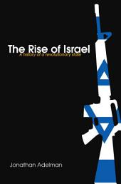 The Rise of Israel: A History of a Revolutionary State