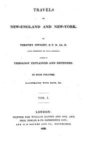 Travels in New-England and New-York: in four volumes, Volume 1