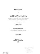 Letters of William Lee: Sheriff and Alderman of London; Commercial Agent of the Continental Congress in France; and Minister to the Courts of Vienna and Berlin. 1766-1783, Volume 3
