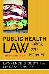 Public Health Law: Power, Duty, Restraint, Edition 3