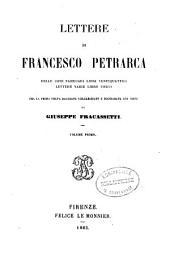 Lettere di Francesco Petrarca: delle cose familiari libri ventiquattro, lettere varie libro unico, Volume 1