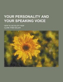 Your Personality and Your Speaking Voice  How to Develop Them