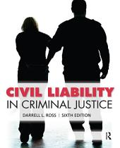 Civil Liability in Criminal Justice: Edition 6