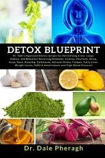 Detox Blueprint: Dr. Sebi's Approved Detox recipes for Detoxifying Liver, Lungs, Kidney and Blood for Reversing Diabetes,Eczema,Psoriasis,Strep,Acne,Gout,Bloating,Gallstones,Adrenal Stress,Fatigue,Fatty Liver,Weight Issues,SIBO & Autoimmune and HBP
