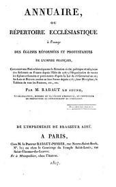 Annuaire ou répertoire ecclésiastique à l'usage des Eglises réformées et protestantes de l'Empire français,...