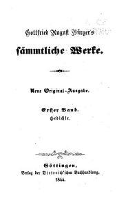 Gottfried August Bürger's sämmtliche werke: Band 1