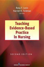 Teaching Evidence-Based Practice in Nursing: Second Edition, Edition 2