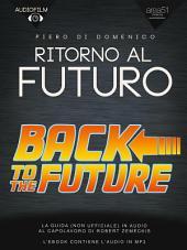 Audiofilm. Ritorno al futuro: La guida (non ufficiale) in audio alla saga di Robert Zemeckis