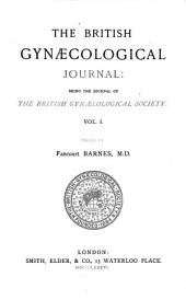 The British Gynaecological Journal: Volume 1
