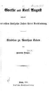 Goethe und Karl August während der ersten fünfzehn jahre ihrer verbindung: Studien zu Goethes leben