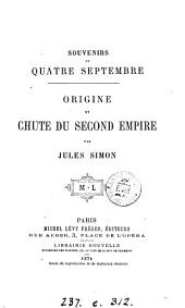 Souvenirs du quatre septembre: Origine et chute du second empire