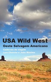 USA Wild West: Oeste Selvagem Americano: Cadernos de Viagem