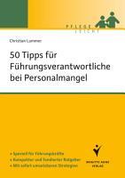 50 Tipps f  r F  hrungsverantwortliche bei Personalmangel PDF