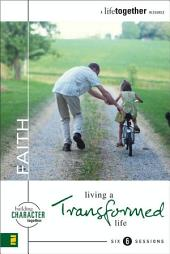 Faith: Living a Transformed Life