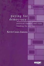 Paying for Democracy: Political Finance and State Funding for Parties