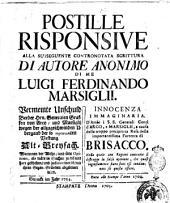 Postille risponsive alla susseguente contronotata scrittura di autore anonimo di me Luigi Ferdinando Marsiglii