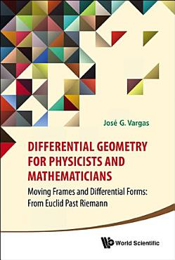 Differential Geometry for Physicists and Mathematicians PDF