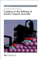 Catalysis in the Refining of Fischer Tropsch Syncrude PDF