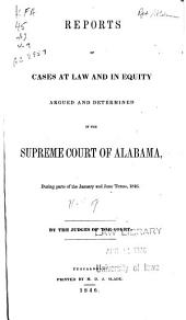 Reports of Cases at Law and in Equity: Argued and Determined in the Supreme Court of Alabama, Volume 9