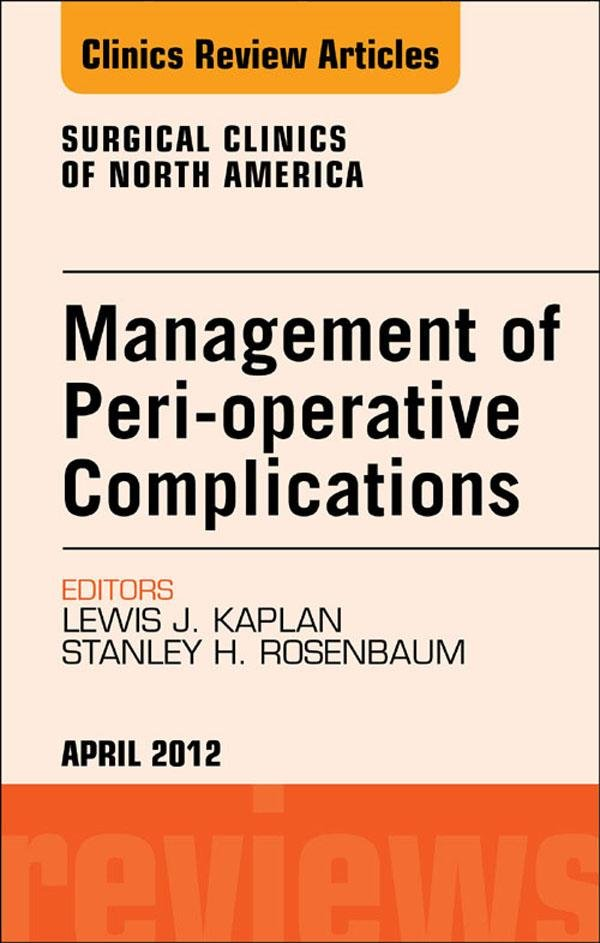 Management of Peri-operative Complications, An Issue of Surgical Clinics - E-Book