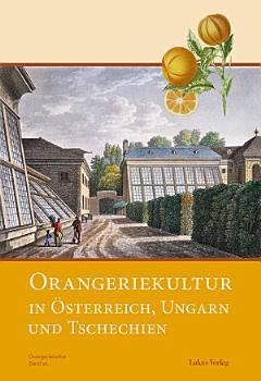 Orangeriekultur in   sterreich  Ungarn und Tschechien PDF