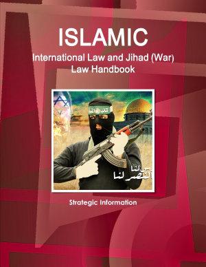 Islamic International Law and Jihad  War  Law Handbook   Strategic Information PDF