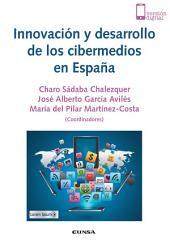 Innovación y desarrollo de los cibermedios en España