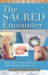 Sacred Encounter: Jewish Perspectives on Sexuality