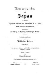 Reise um die Erde nach Japan an Bord der Expeditions-Escadre unter Commodore M.C. Perry in den Jahren 1853, 1854 und 1855, unternommen im Auftr. der Regierung der Vereinigten Staaten: Band 1