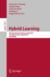Hybrid Learning: 5th International Conference, ICHL 2012, Guangzhou, China, August 13-15, 2012, Proceedings