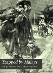 Trapped by Malays: A Tale of Bayonet and Kris
