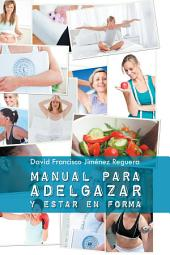 Manual para adelgazar y estar en forma
