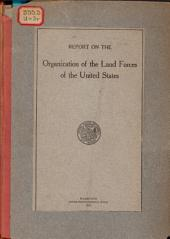 Report on the organization of the land forces of the United States