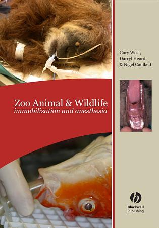 Zoo Animal and Wildlife Immobilization and Anesthesia PDF
