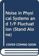 Noise in Physical Systems and 1/f Fluctuations