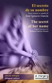 El secreto de su nombre / The secret of her name: Edición bilingüe / Bilingual edition
