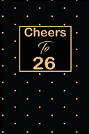 Cheers To 26