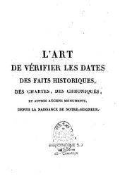 L'Art de vérifier les dates des faits historiques, des chartes, des chroniques et autres anciens monuments, depuis la naissance de Notre-Seigneur, par le moyen d'une table chronologique...