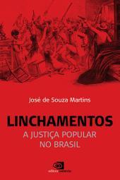 Linchamentos: a justiça popular no Brasil