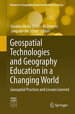 Geospatial Technologies and Geography Education in a Changing World