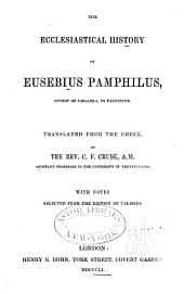 The Ecclesiastical History of Eusebius Pamphilus: Bishop of Caesarea, in Palestine