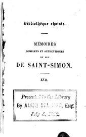 Mémoires complets et authentiques ...: sur le siècle de Louis XIV et la régence, Volumes17à18
