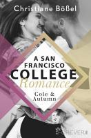Cole   Autumn     A San Francisco College Romance PDF