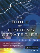 The Bible of Options Strategies: The Definitive Guide for Practical Trading Strategies, Edition 2